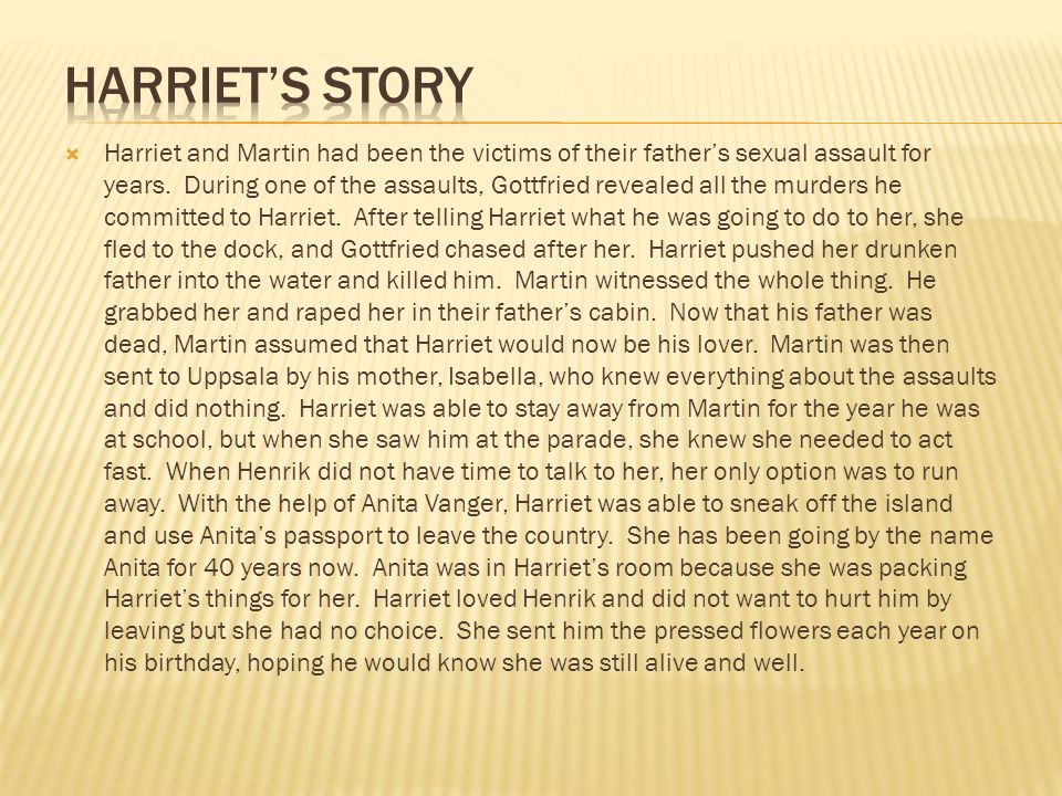 Harriet and Martin had been the victims of their fathers sexual assault for years.