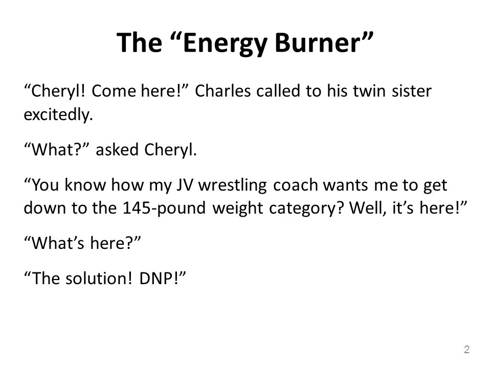The Energy Burner Cheryl! Come here! Charles called to his twin sister excitedly. What? asked Cheryl. You know how my JV wrestling coach wants me to g
