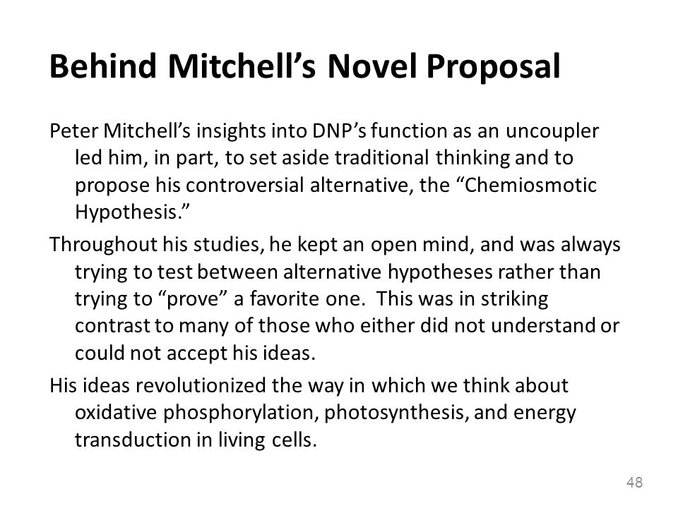 Behind Mitchells Novel Proposal Peter Mitchells insights into DNPs function as an uncoupler led him, in part, to set aside traditional thinking and to