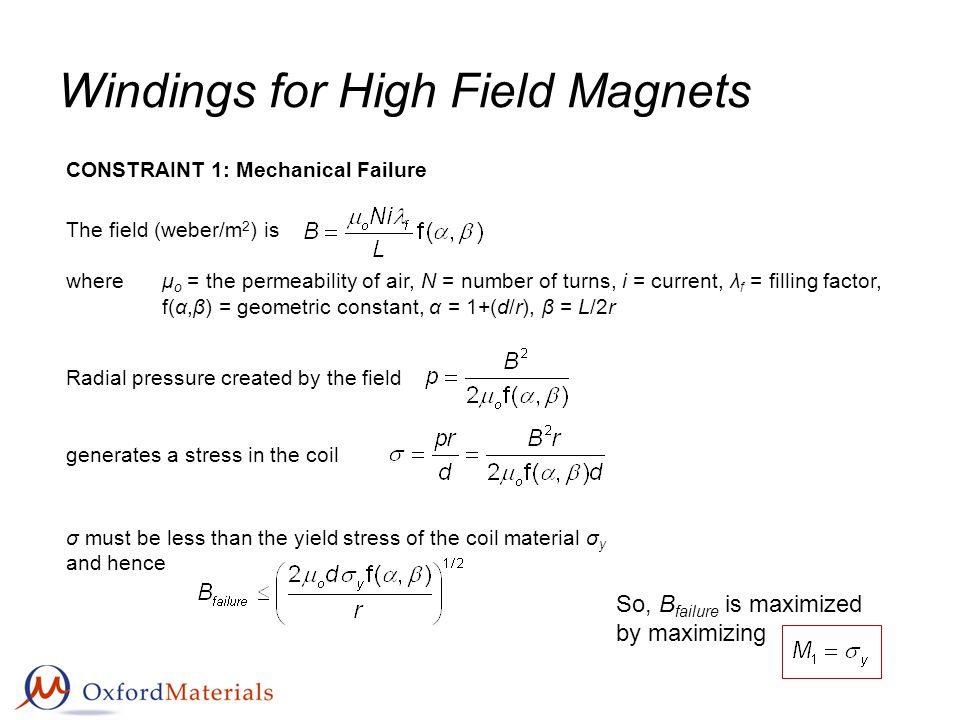 Windings for High Field Magnets The field (weber/m 2 ) is whereμ o = the permeability of air, N = number of turns, i = current, λ f = filling factor,