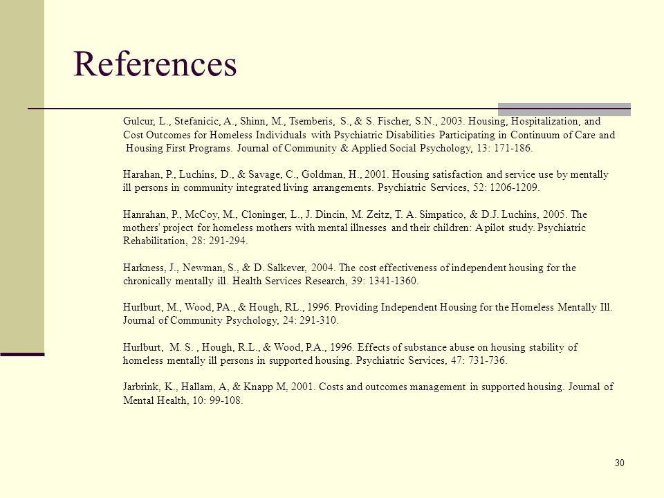 30 References Gulcur, L., Stefanicic, A., Shinn, M., Tsemberis, S., & S.