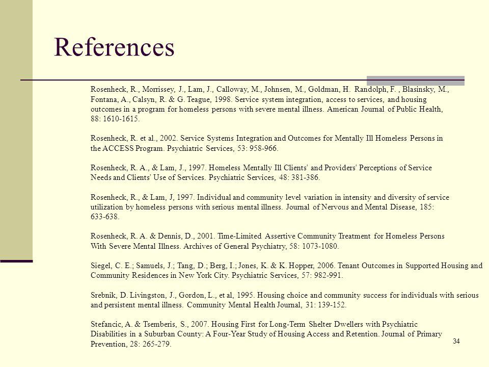 34 References Rosenheck, R., Morrissey, J., Lam, J., Calloway, M., Johnsen, M., Goldman, H.