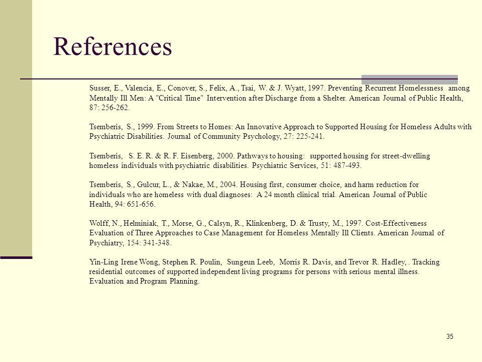 35 References Susser, E., Valencia, E., Conover, S., Felix, A., Tsai, W.