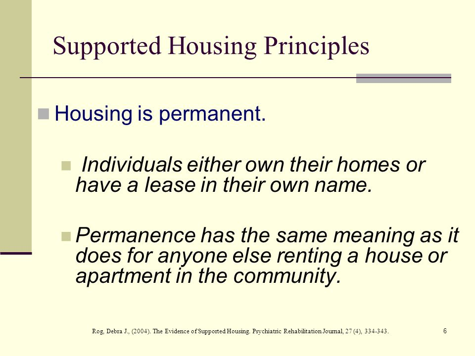 6 Housing is permanent. Individuals either own their homes or have a lease in their own name.