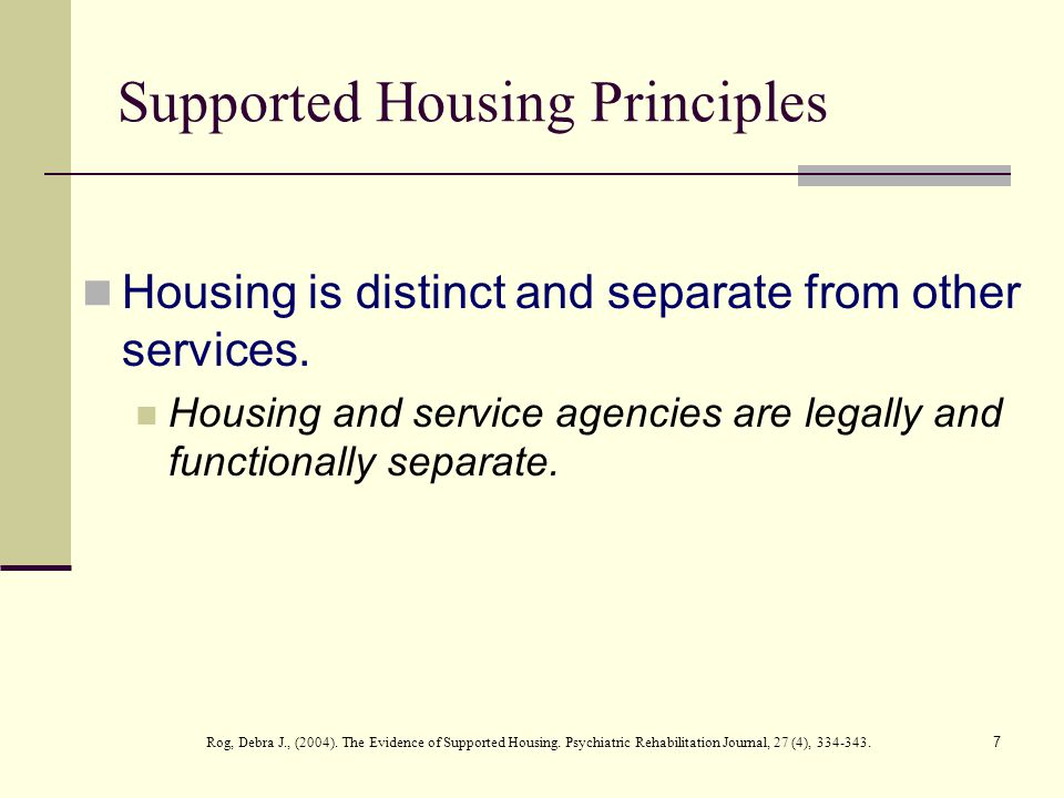 7 Supported Housing Principles Housing is distinct and separate from other services.