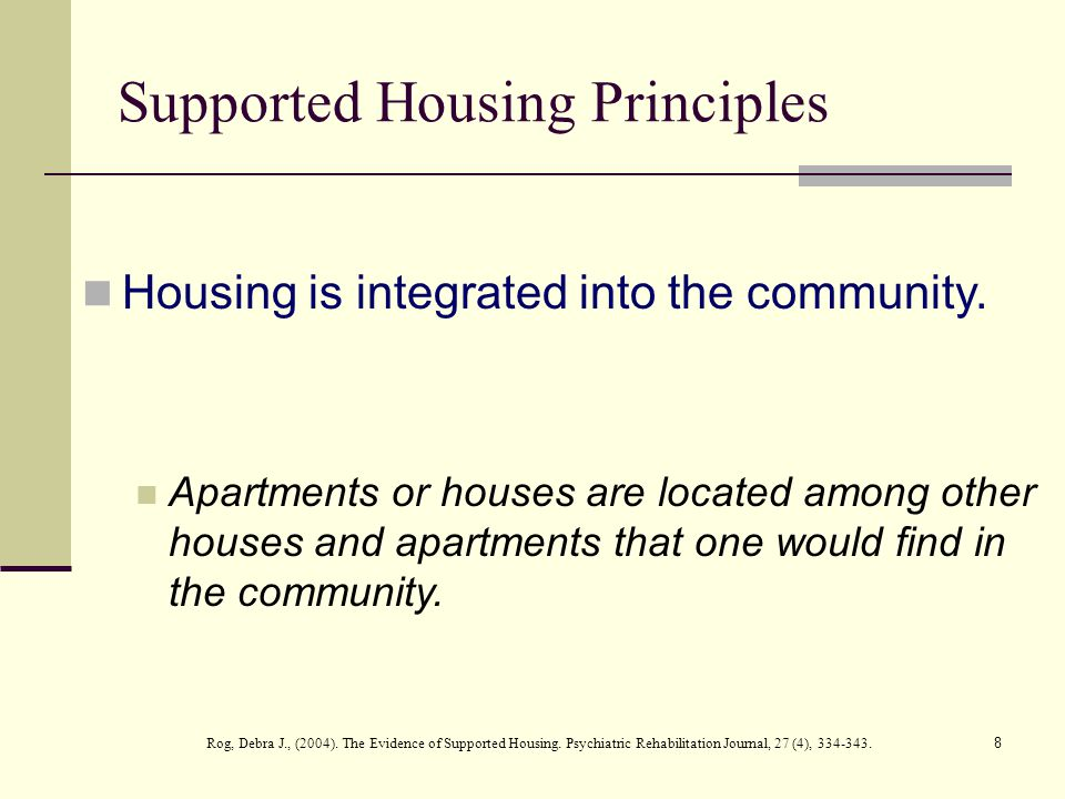 8 Supported Housing Principles Housing is integrated into the community.