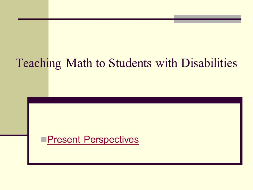 Teaching Math to Students with Disabilities Present Perspectives
