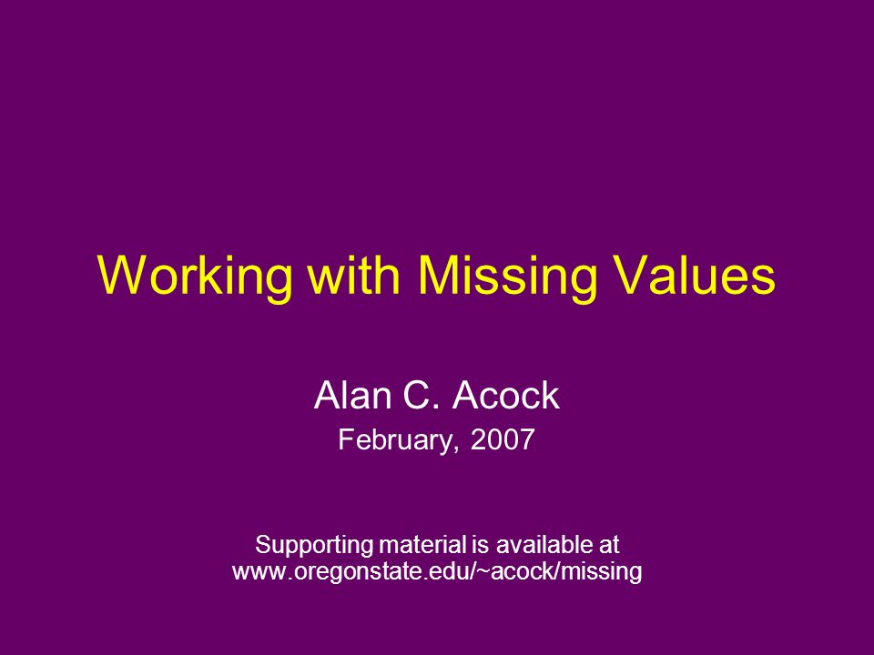Working with Missing Values Alan C.