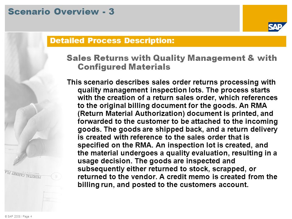 © SAP 2008 / Page 4 Sales Returns with Quality Management & with Configured Materials This scenario describes sales order returns processing with qual