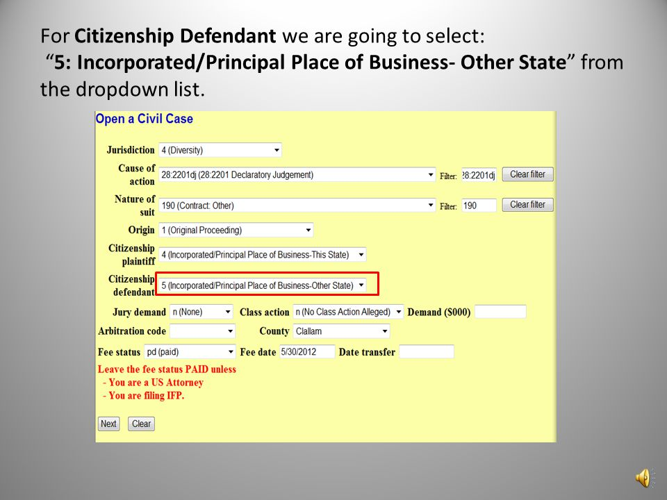 The Citizenship Plaintiff and The Citizenship Defendant dropdown boxes are used only in diversity cases.