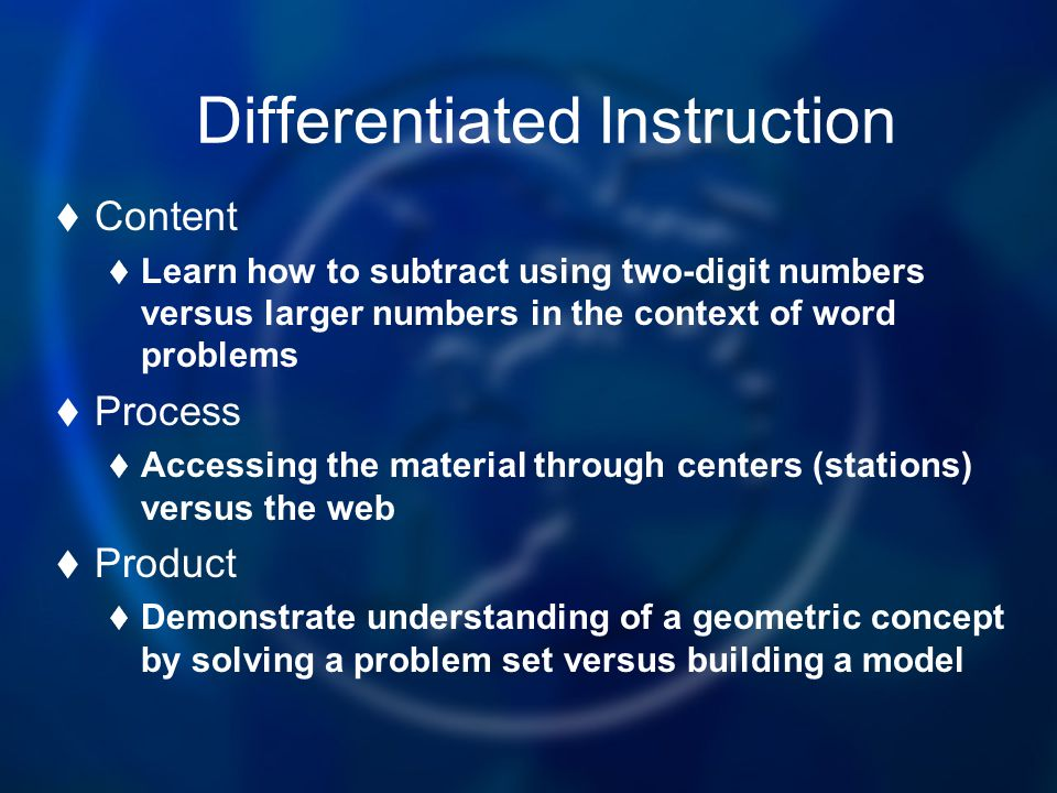 Differentiated Instruction Content Learn how to subtract using two-digit numbers versus larger numbers in the context of word problems Process Accessi