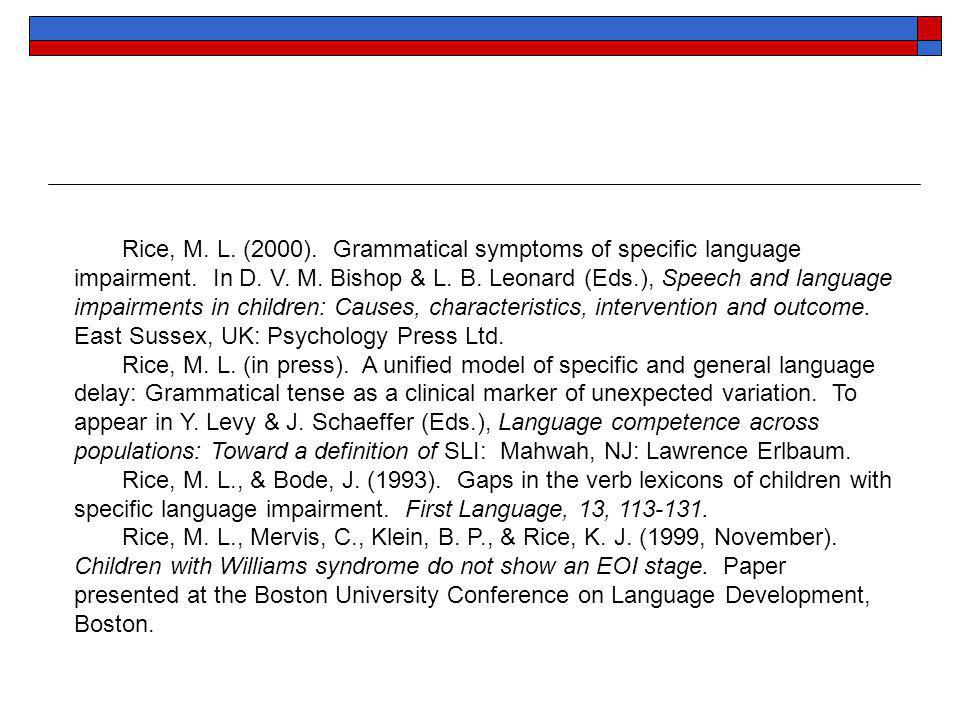 Rice, M. L. (2000). Grammatical symptoms of specific language impairment.