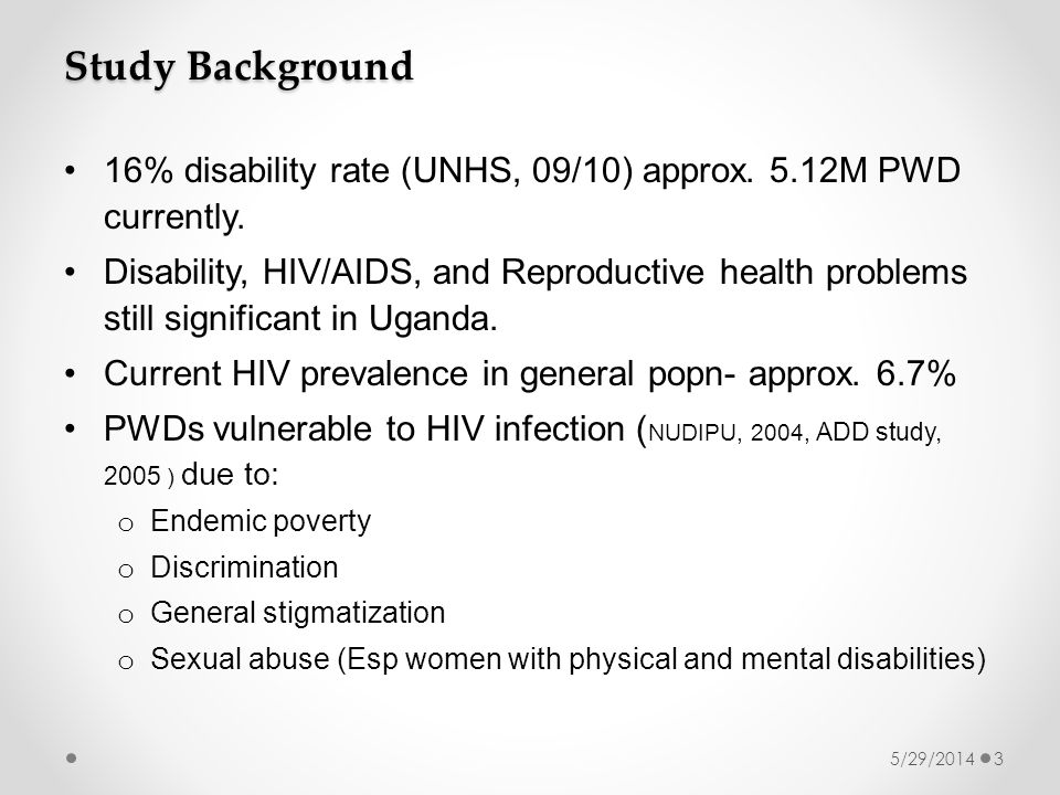 Study Background 16% disability rate (UNHS, 09/10) approx.