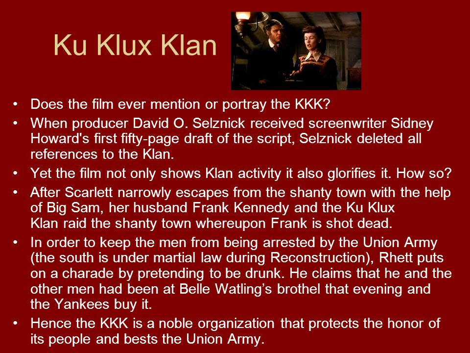 Ku Klux Klan Does the film ever mention or portray the KKK.