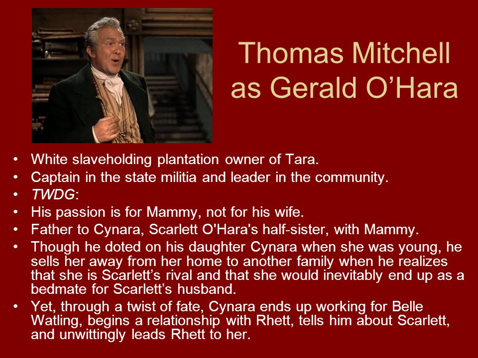 Thomas Mitchell as Gerald OHara White slaveholding plantation owner of Tara.