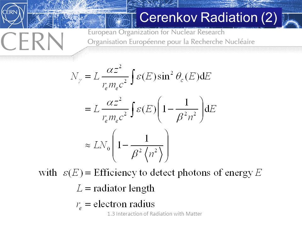 1.3 Interaction of Radiation with Matter 48 How many Cherenkov photons are detected? Cerenkov Radiation (2)