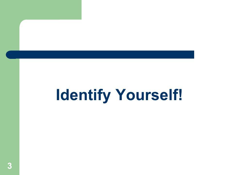 3 Identify Yourself!