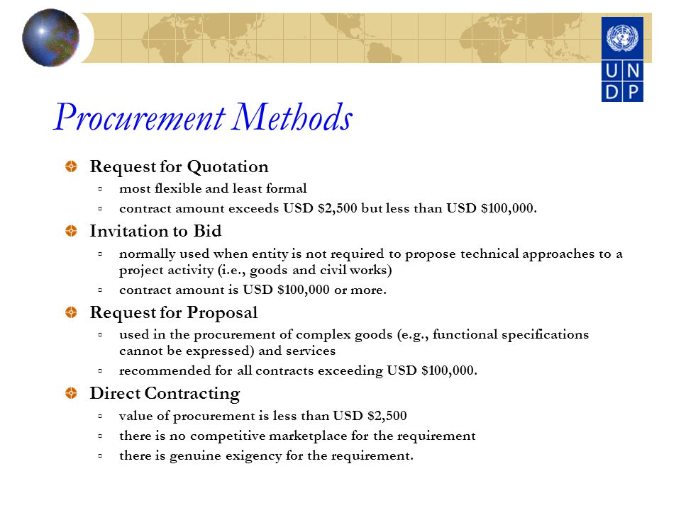 Procurement Methods Request for Quotation most flexible and least formal contract amount exceeds USD $2,500 but less than USD $100,000.