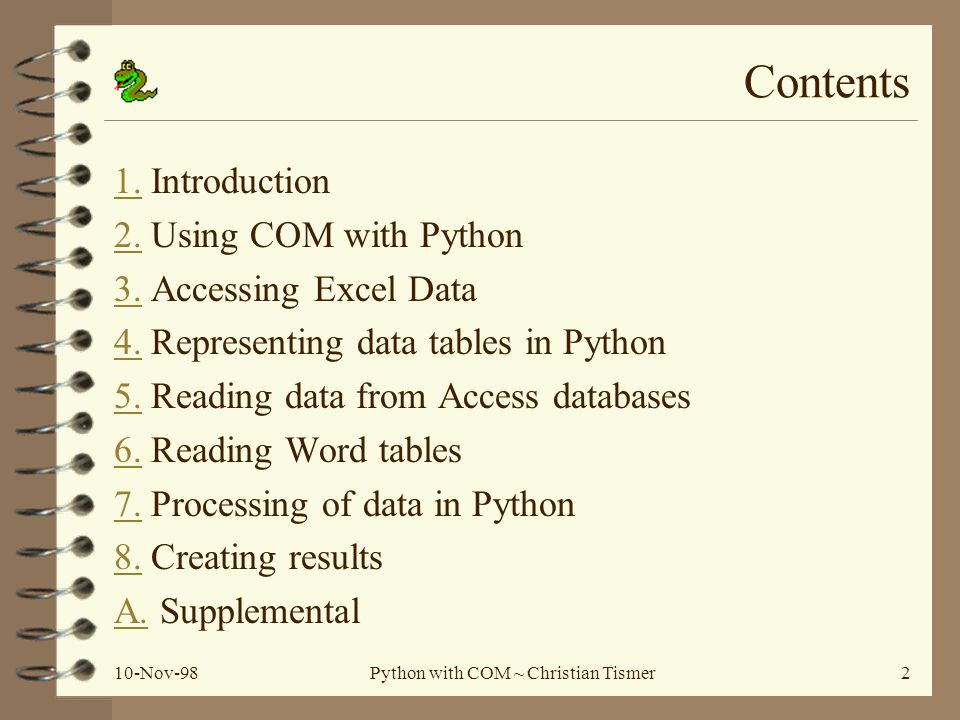 10-Nov-98Python with COM ~ Christian Tismer33 7.1 Processing of data 4 reorganizing tables (3 of 3) And a look at the resulting table...