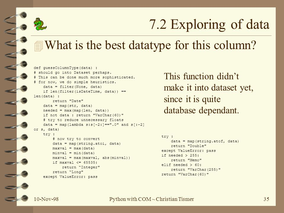 10-Nov-98Python with COM ~ Christian Tismer35 7.2 Exploring of data 4 What is the best datatype for this column.