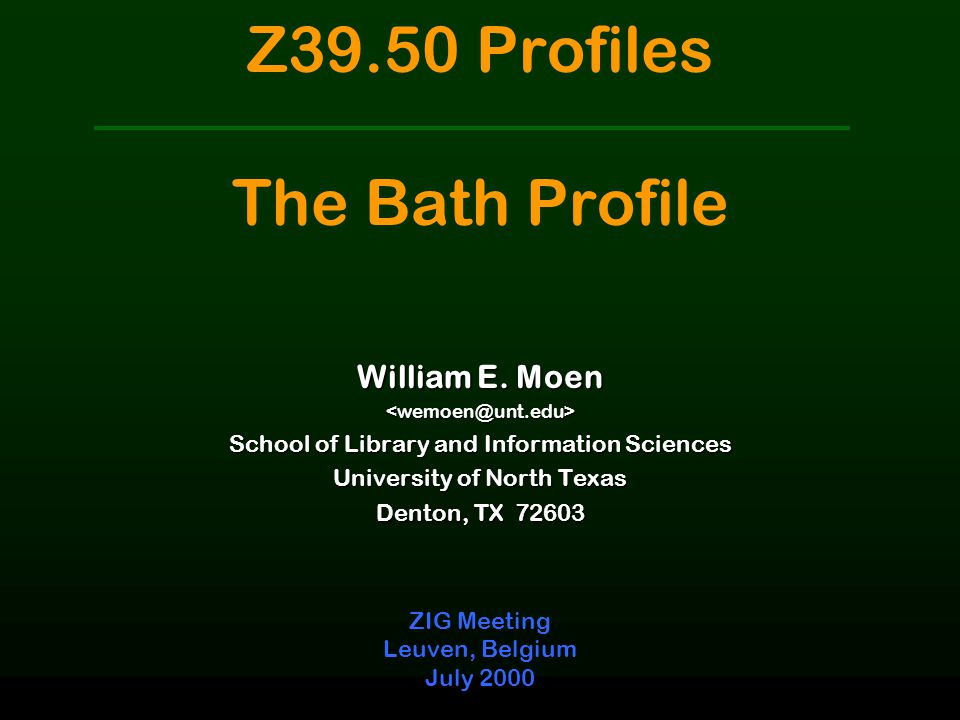 William MoenZ39.50 Profiles -- ZIG Meeting Leuven, July 2000 22 Next Steps: Indexing Guidance o Prescribing Z39.50 implementation specifications is half the battle o Developing indexing and mapping guidance is necessary o Can we as a community define a standard way to index bibliographic data?
