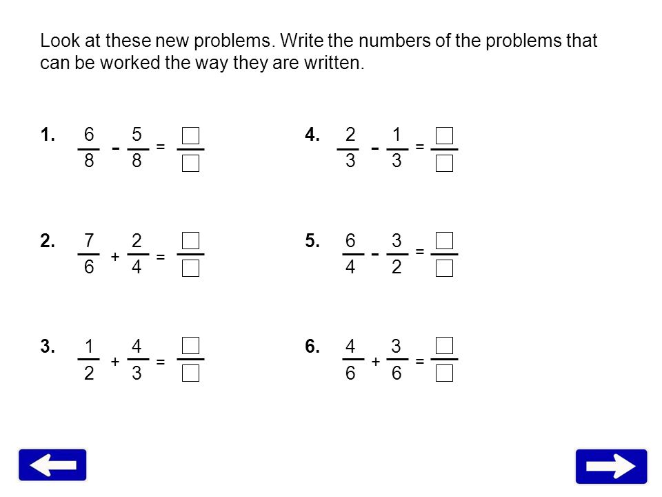 Look at these new problems. Write the numbers of the problems that can be worked the way they are written. 1.6 54. 2 1 8 8 3 3 2.7 25. 6 3 6 4 4 2 3.1