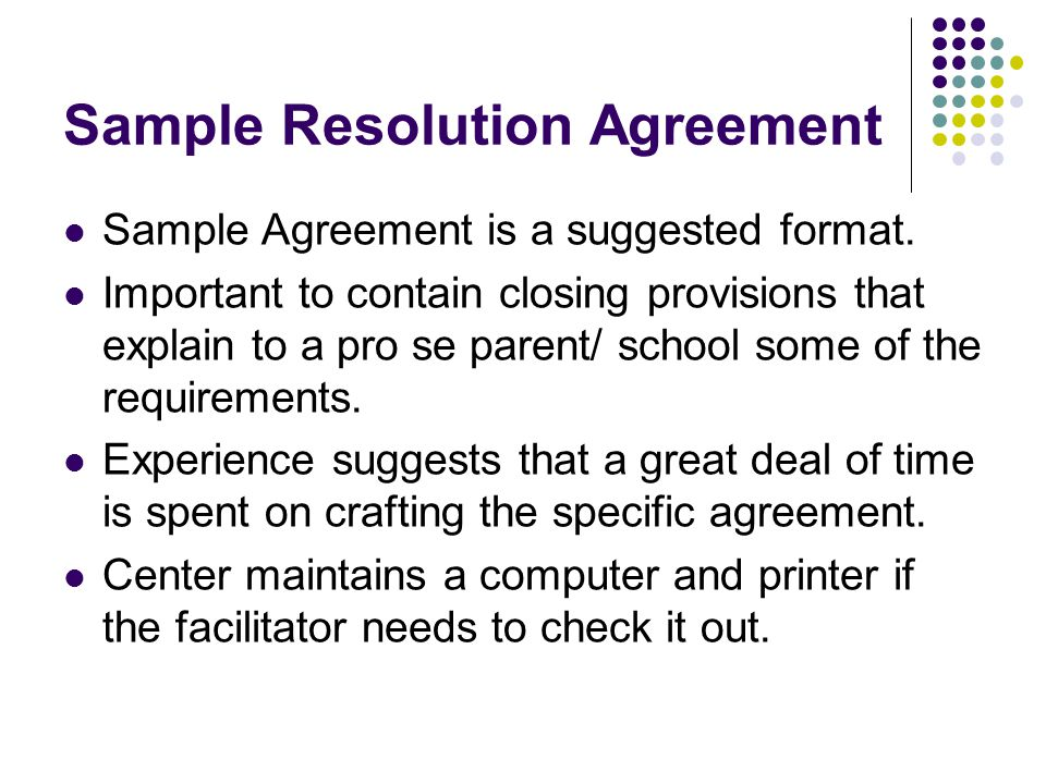 Sample Resolution Agreement Sample Agreement is a suggested format.