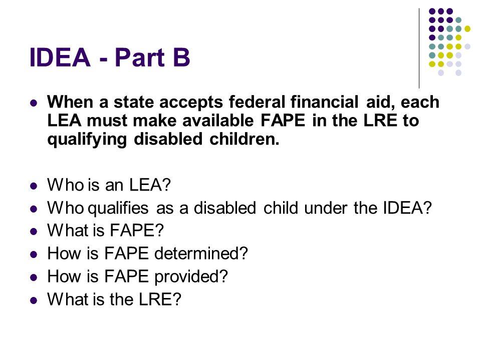 IDEA – Part B An LEA is the local educational agency.