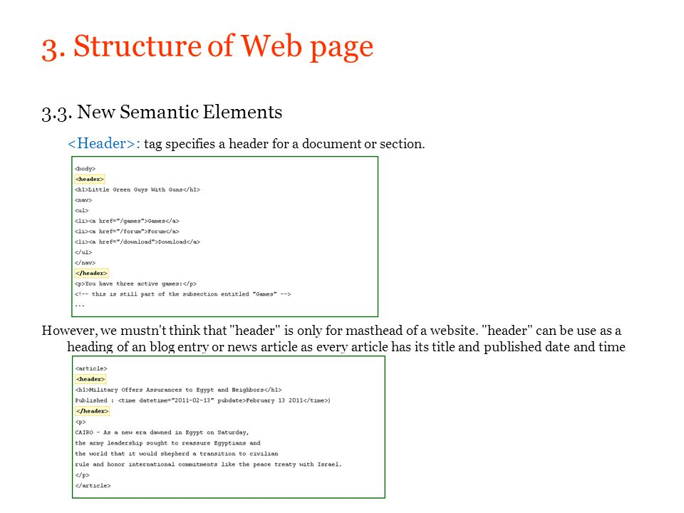 3. Structure of Web page 3.3. New Semantic Elements : tag specifies a header for a document or section. However, we mustn't think that