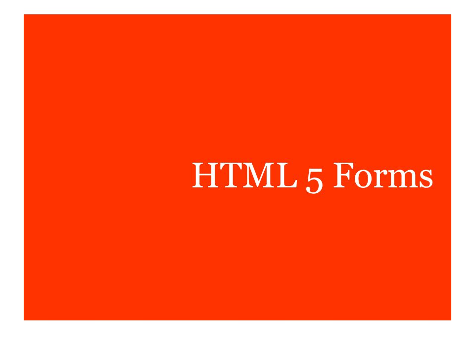 HTML 5 Forms