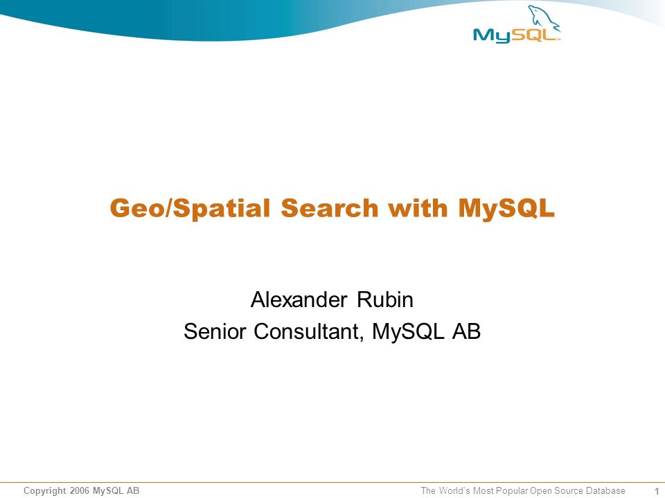22 Copyright 2006 MySQL AB The Worlds Most Popular Open Source Database Geo Search with Full Text search Sometimes we need BOTH geo search and full text search Example 1: find 10 nearest POIs, with school in the name Example 2: find nearest streets, name contains OAK Create FullText index and index on LAT, LON –Alter table geonames add fulltext key (name); –MySQL will choose which index to use