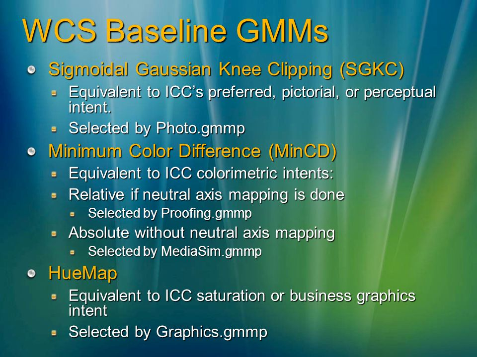 WCS Baseline GMMs Sigmoidal Gaussian Knee Clipping (SGKC) Equivalent to ICCs preferred, pictorial, or perceptual intent. Selected by Photo.gmmp Minimu