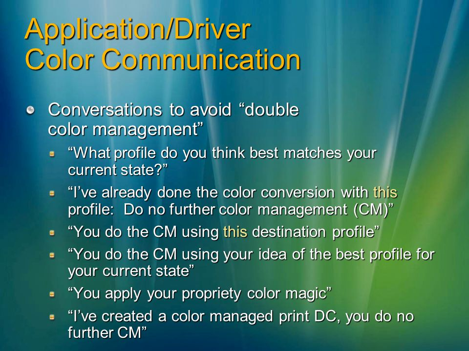 Application/Driver Color Communication Conversations to avoid double color management What profile do you think best matches your current state? Ive a