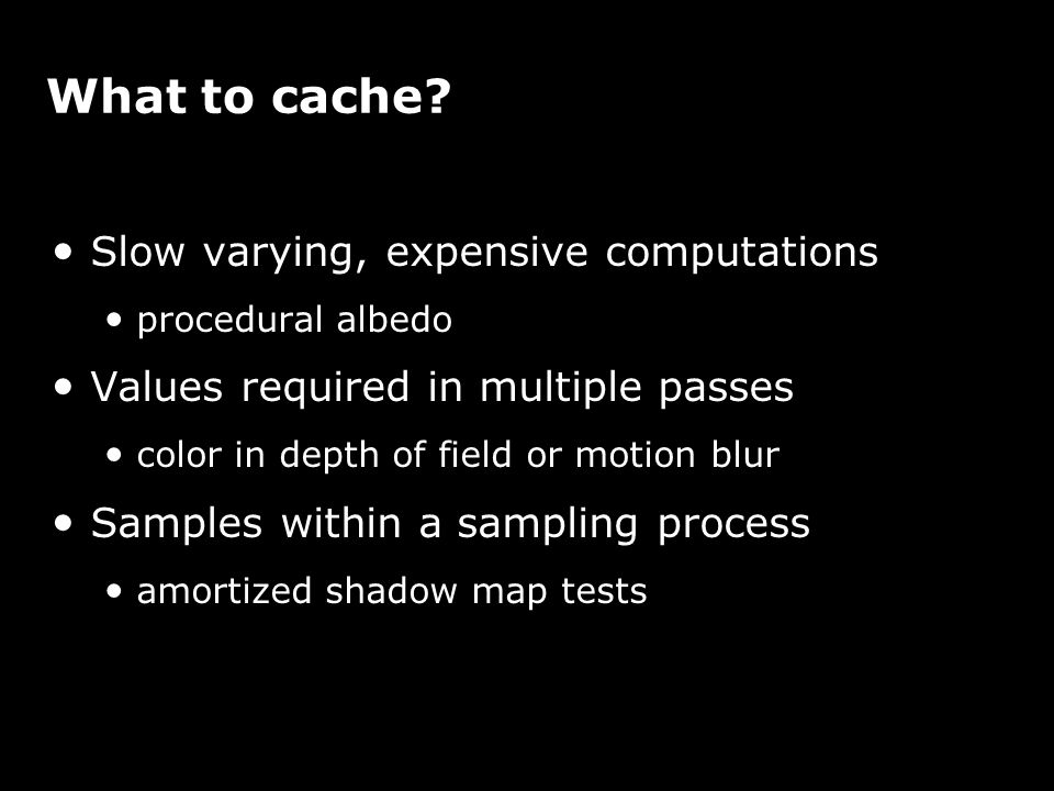 What to cache.