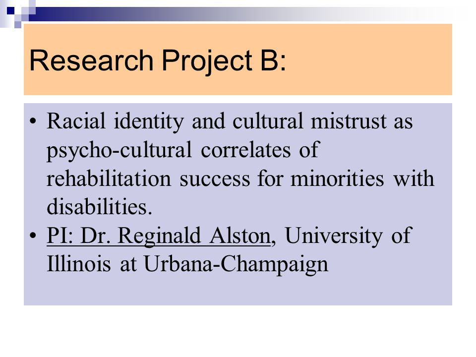 Research Project B: Racial identity and cultural mistrust as psycho-cultural correlates of rehabilitation success for minorities with disabilities. PI