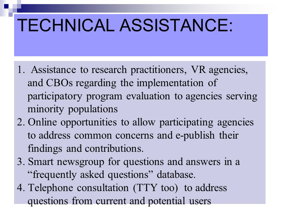 TECHNICAL ASSISTANCE: 1. Assistance to research practitioners, VR agencies, and CBOs regarding the implementation of participatory program evaluation