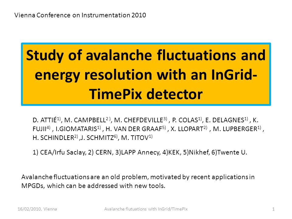Study of avalanche fluctuations and energy resolution with an InGrid- TimePix detector D. ATTIÉ 1), M. CAMPBELL 2 ), M. CHEFDEVILLE 3), P. COLAS 1), E