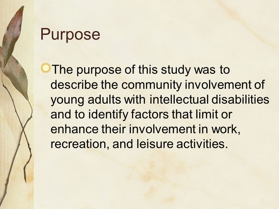 Purpose The purpose of this study was to describe the community involvement of young adults with intellectual disabilities and to identify factors that limit or enhance their involvement in work, recreation, and leisure activities.