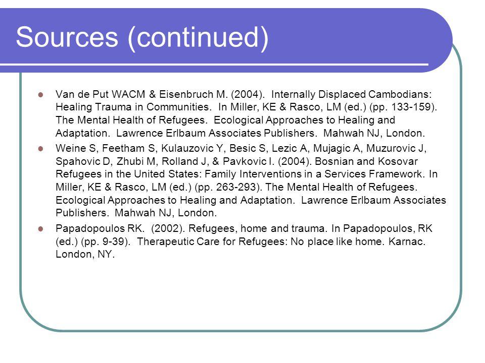 Sources (continued) Van de Put WACM & Eisenbruch M.