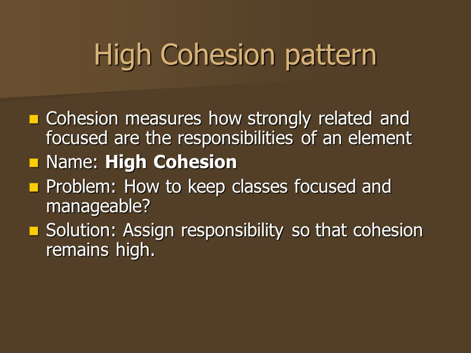 Cohesion measures how strongly related and focused are the responsibilities of an element Cohesion measures how strongly related and focused are the r