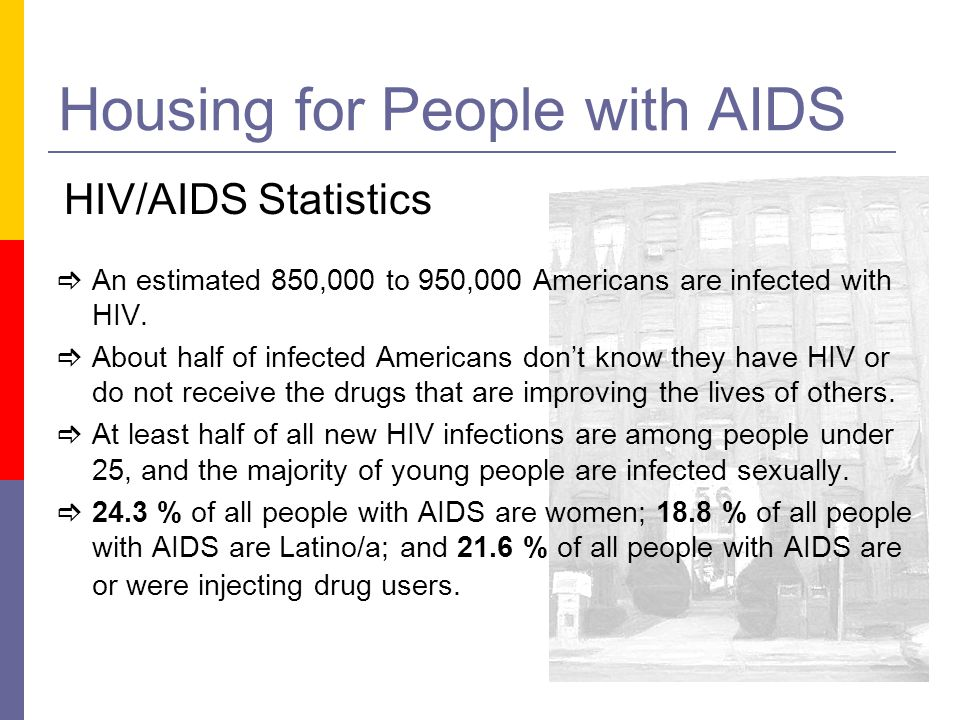 An estimated 850,000 to 950,000 Americans are infected with HIV. About half of infected Americans dont know they have HIV or do not receive the drugs