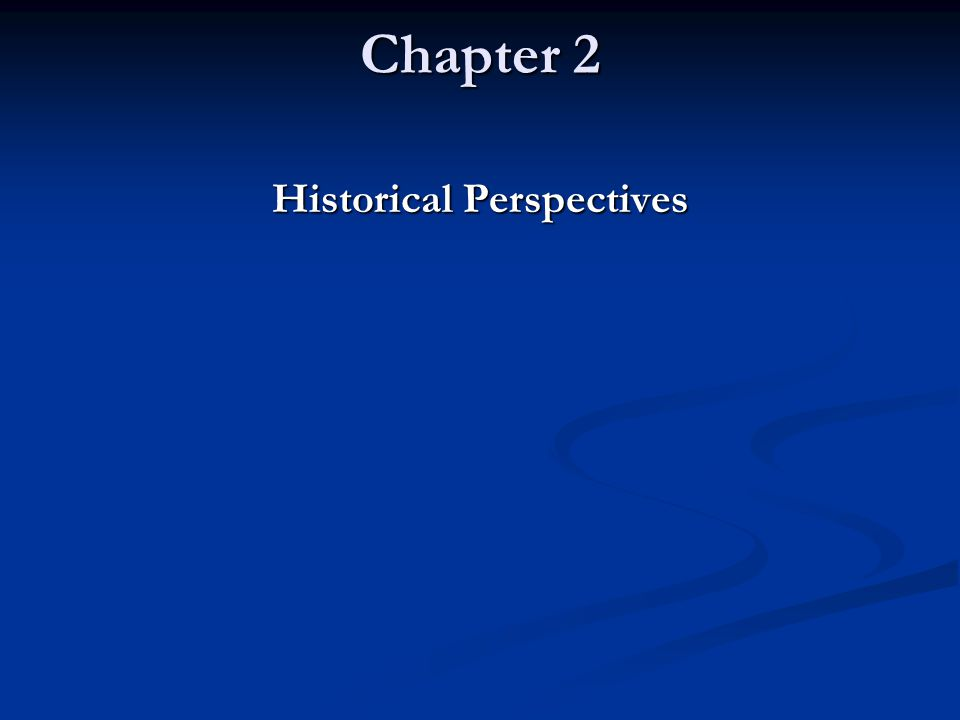 Chapter 2 Historical Perspectives