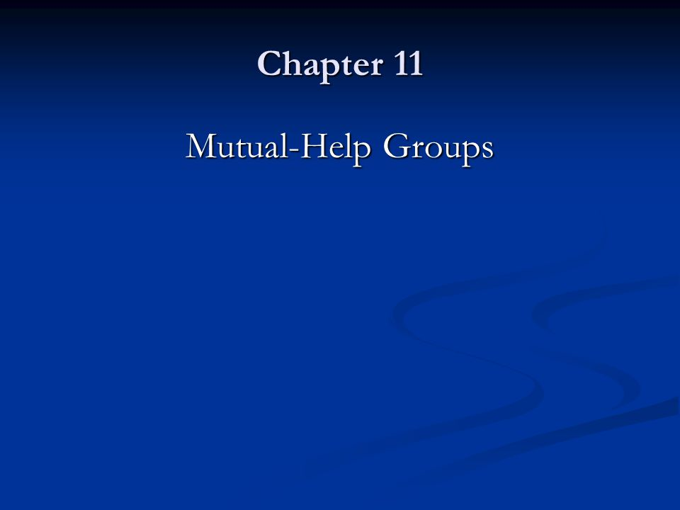 Chapter 11 Mutual-Help Groups