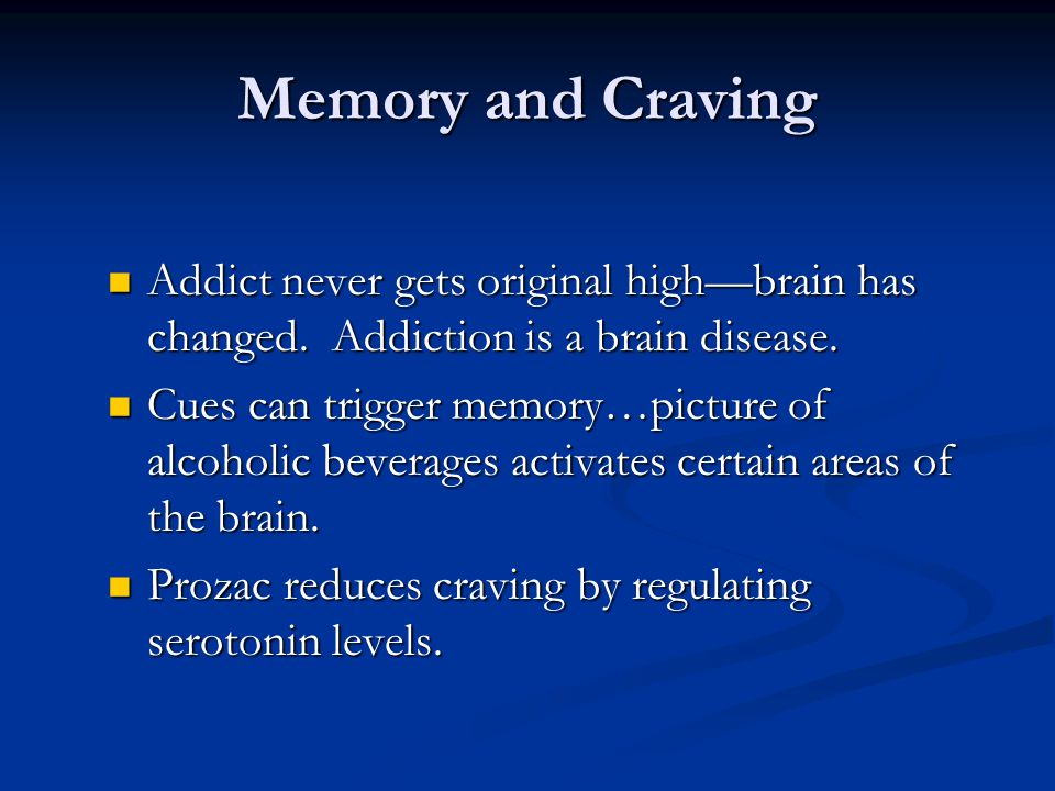 Memory and Craving Addict never gets original highbrain has changed. Addiction is a brain disease. Addict never gets original highbrain has changed. A