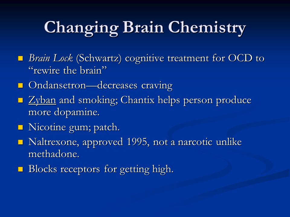 Changing Brain Chemistry Brain Lock (Schwartz) cognitive treatment for OCD to rewire the brain Brain Lock (Schwartz) cognitive treatment for OCD to re