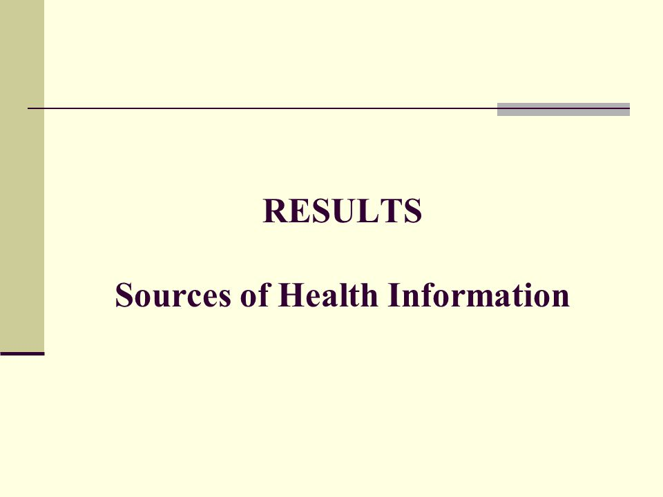RESULTS Sources of Health Information