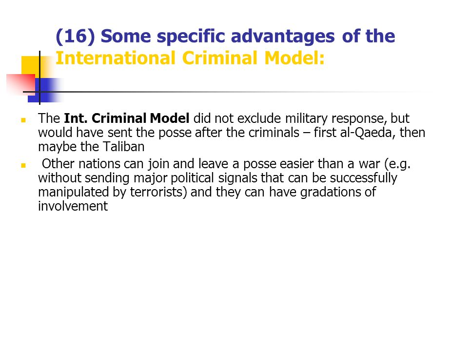 (16) Some specific advantages of the International Criminal Model: The Int.