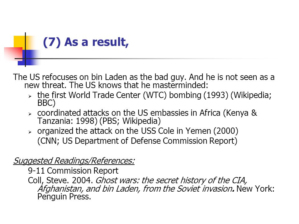 (7) As a result, The US refocuses on bin Laden as the bad guy.