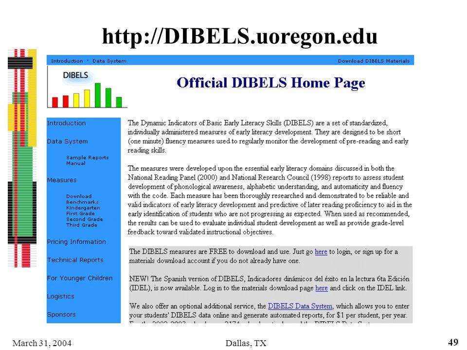 March 31, 2004Dallas, TX 49 http://DIBELS.uoregon.edu