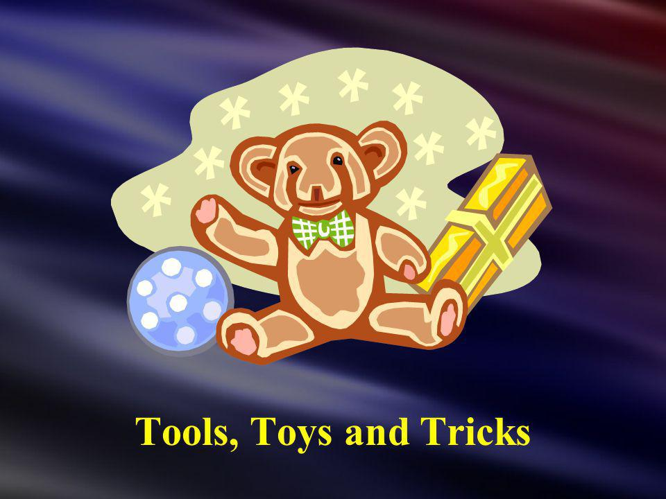 Tools, Toys and Tricks